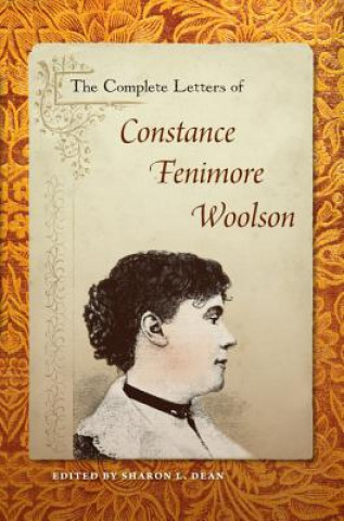 Complete Letters of Constance Fenimore Woolson