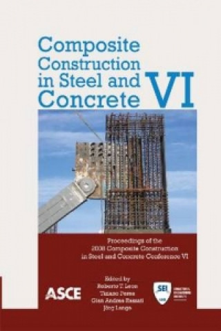 Composite Construction in Steel and Concrete VI (2008)