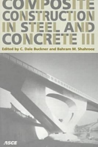 Composite Construction in Steel and Concrete III