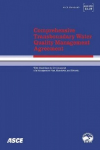 Comprehensive Transboundary Water Quality Management Agreement with Guidelines for Development of a Management Plan, Standards, and Criteria (ASCE/EWR