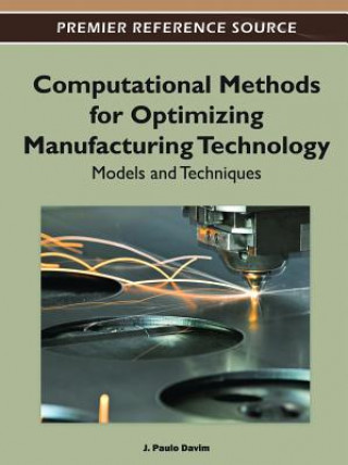 Computational Methods for Optimizing Manufacturing Technology