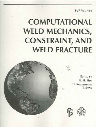 Computational Weld Mechanics, Constraint and Weld Fracture