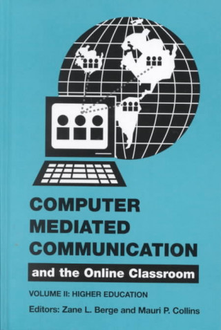 Computer Mediated Communication and the Online Classroom