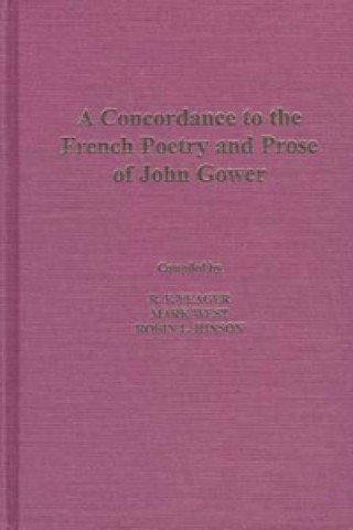 Concordance to the  French Poetry and Prose of John Gower
