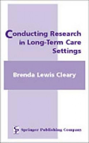 Conducting Research in Long Term Care Settings