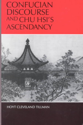 Confucian Discourse and Chu Hsi's Ascendancy