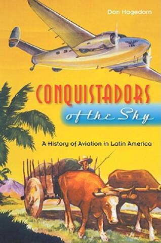 Conquistadors of the Sky