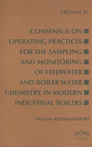 Consensus on Operating Practices for the Sampling and Monitoring of Feedwater and Boiler Water Chemistry in Modern Industrial Boilers