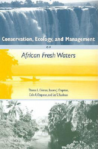 Conservation, Ecology and Management of African Freshwaters