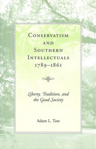 Conservatism and Southern Intellectuals,1789-1861