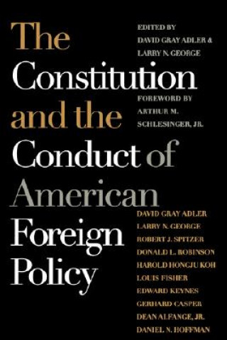 Constitution and the Conduct of American Foreign Policy