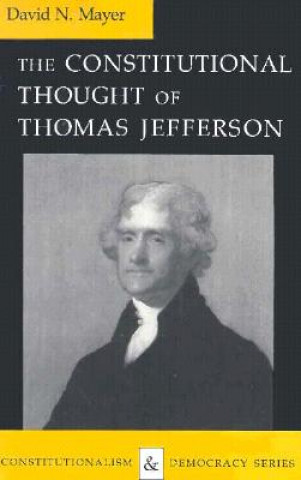 Constitutional Thought of Thomas Jefferson