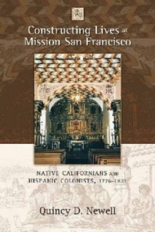 Constructing Lives at Mission San Francisco