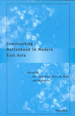 Constructing Nationhood in Modern East Asia