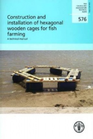 Construction and Installation of Hexagonal Wooden Cages for Fish Farming
