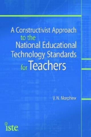 Constructivist Approach to the National Educational Technology Standards for Teachers