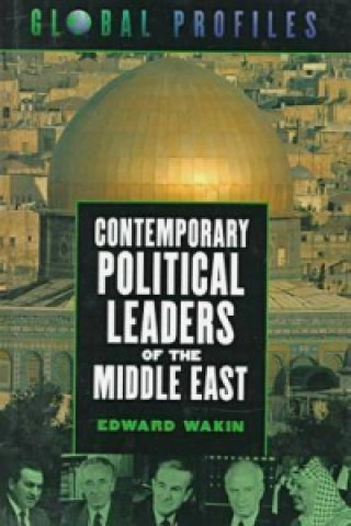 Contemporary Political Leaders of the Middle East