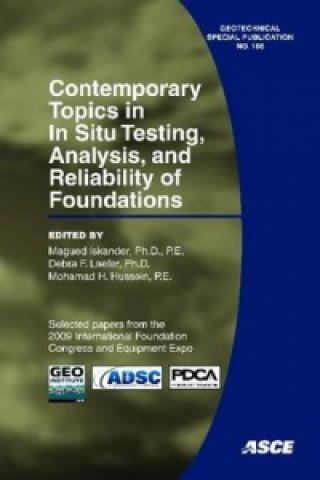 Contemporary Topics in in Situ Testing, Analysis, and Reliability of Foundations