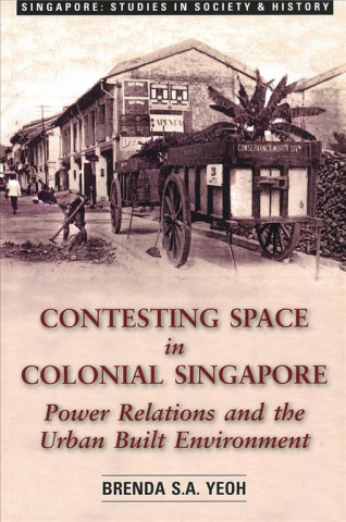Contesting Space in Colonial Singapore