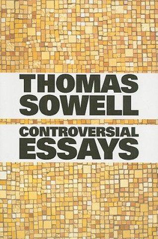 Controversial Essays / Thomas Sowell.