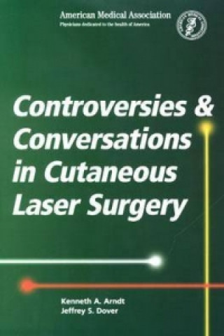 Controversies and Conversations in Cutaneous Laser Surgery