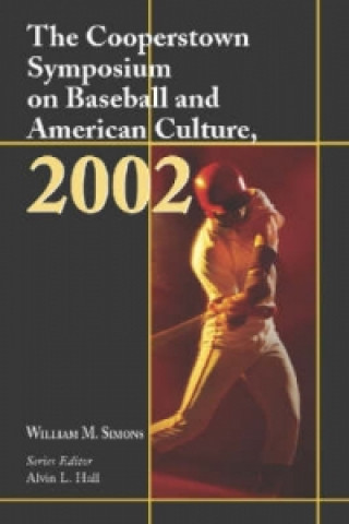 Cooperstown Symposium on Baseball and American Culture, 2002