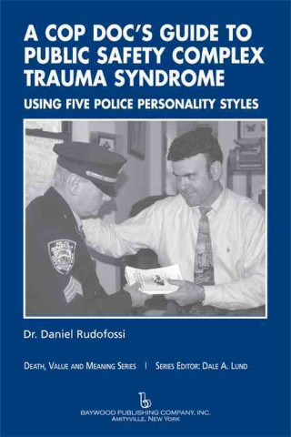 Cop Doc's Guide to Public Safety Complex Trauma Syndrome