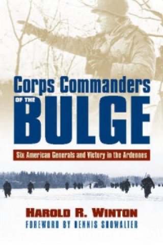Corps Commanders of the Bulge