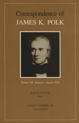 Corr James K Polk Vol 7