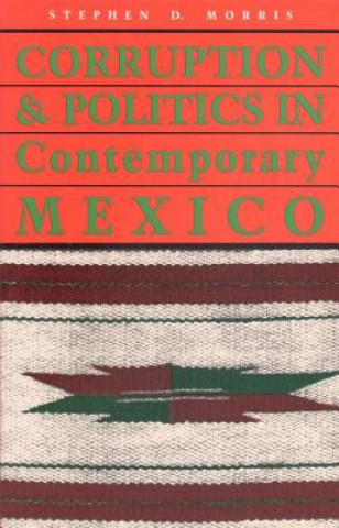 Corruption and Politics in Contemporary Mexico