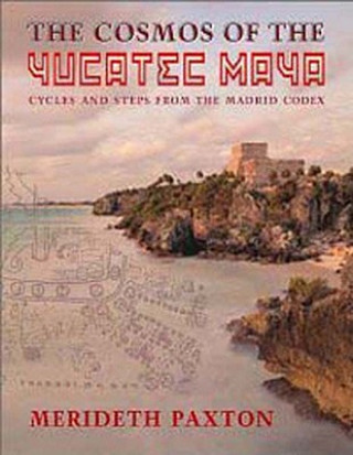 Cosmos of the Yucatec Maya