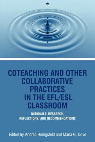 Coteaching and Other Collaborative Practices in the EFL/ESL Classroom