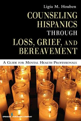 Counseling Hispanics Through Grief, Loss and Bereavement