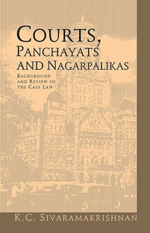 Courts, Panchayats and Nagarpalikas