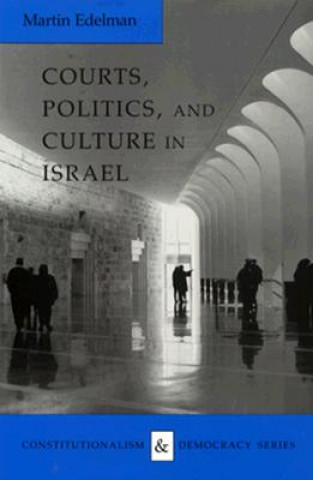 Courts, Politics and Culture in Israel