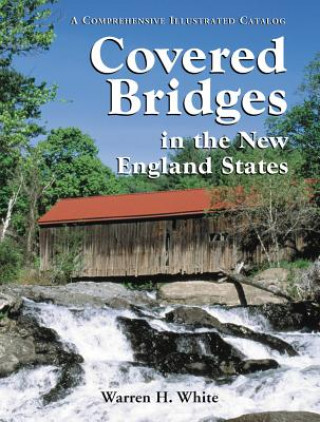 Covered Bridges in the New England States
