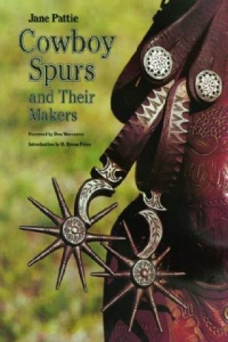 Cowboy Spurs and Their Makers
