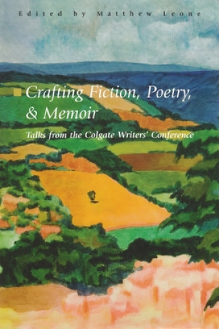 Crafting Fiction, Poetry, and Memoir