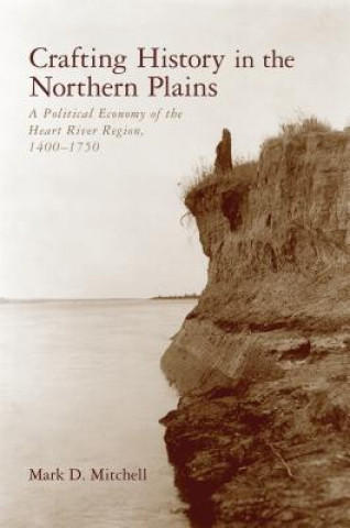 Crafting History in the Northern Plains