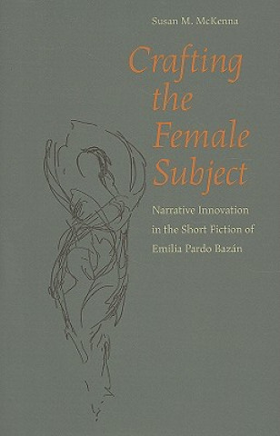 Crafting the Female Subject