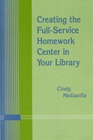 Creating the Full-service Homework Center in Your Library