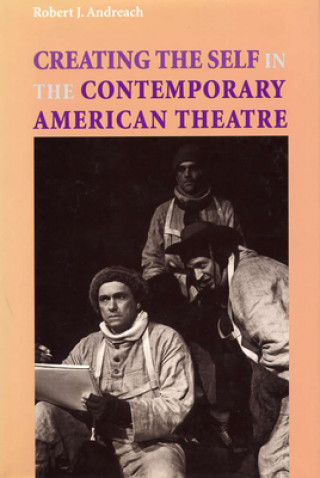 Creating the Self in the Contemporary American Theatre