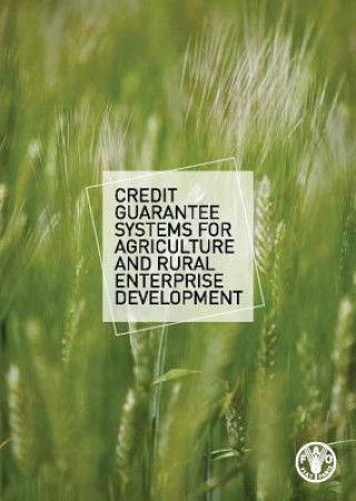 Credit Guarantee Systems for Agriculture and Rural Enterprise Developement