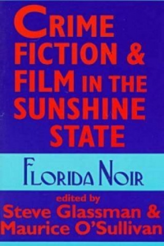 Crime Fiction & Film in the Sunshine State