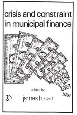 Crisis and Constraints in Municipal Finance