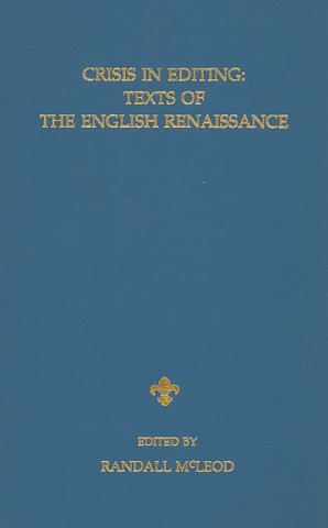 Crisis in Editing Texts of the English Renaissance