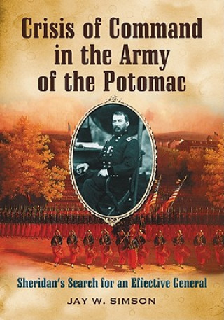 Crisis of Command in the Army of the Potomac