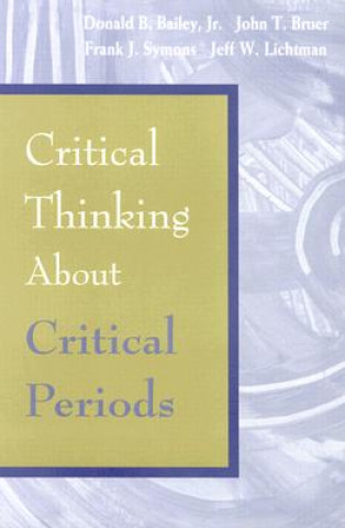 Critical Thinking about Critical Periods