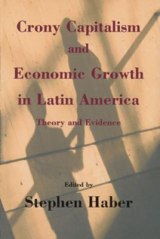Crony Capitalism and Economic Growth in Latin America