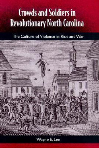 Crowds and Soldiers in Revolutionary North Carolina